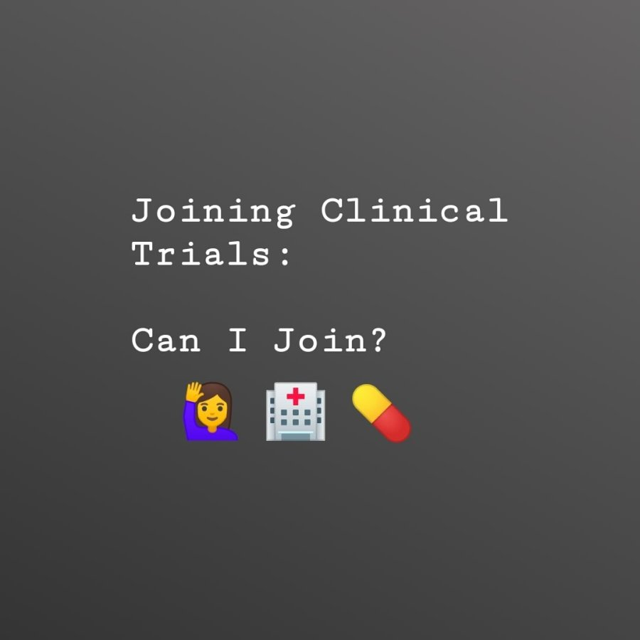 Joining Clinical Trials: Can I Join? (3)